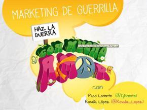 Marketing de Guerrilla: Haz la guerra con mucho amor