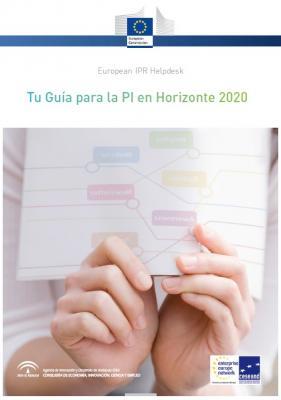 Guía de Propiedad Industrial e Intelectual en Horizonte 2020