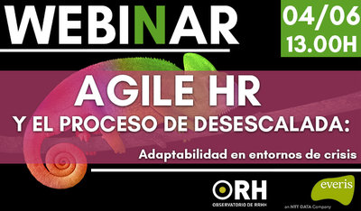 Webinar: Agile HR y el Proceso de desescalada: adaptabilidad en entornos de crisis