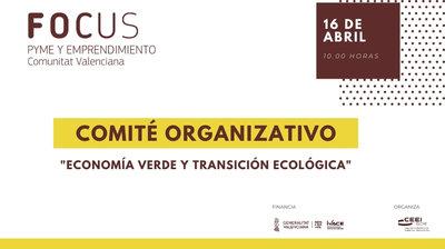 Comité Organizativo Focus Pyme y Emprendimiento sobre Economía verde y transición ecológica